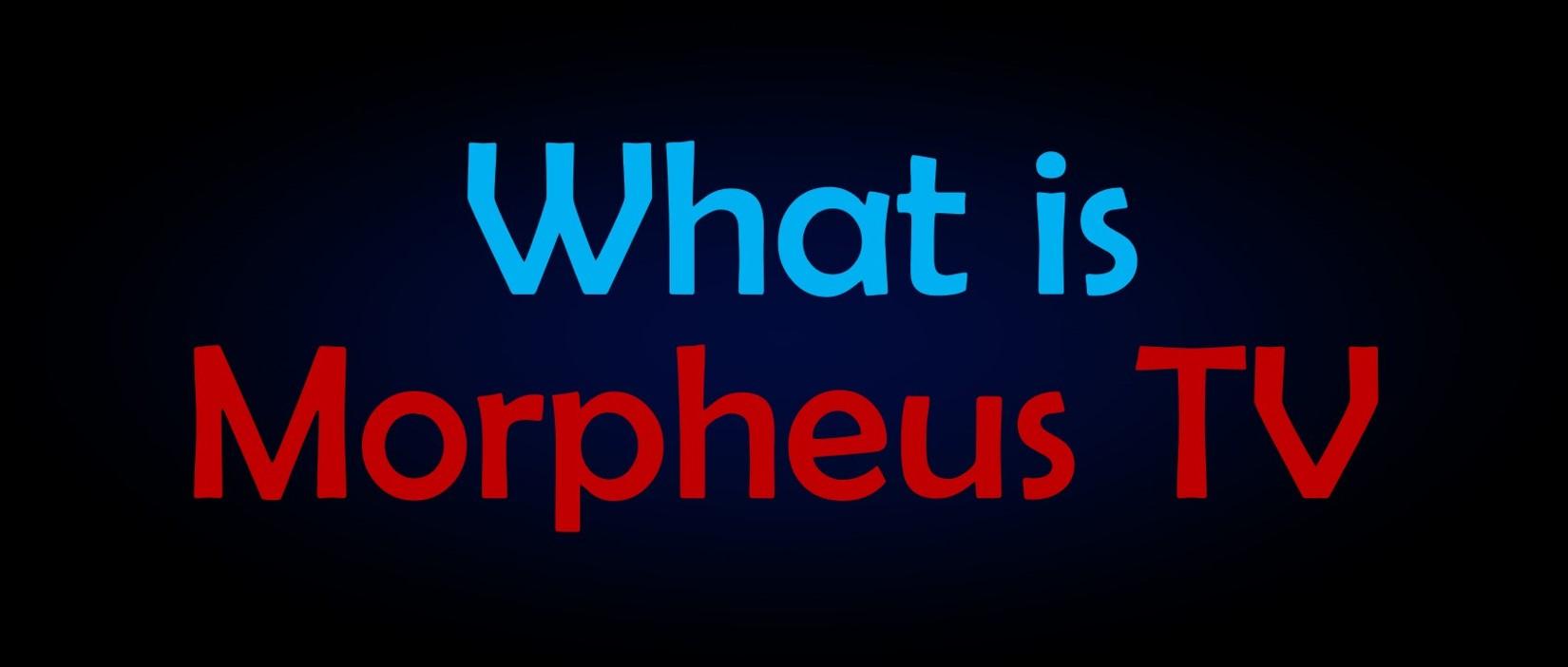 what is morpheus tv