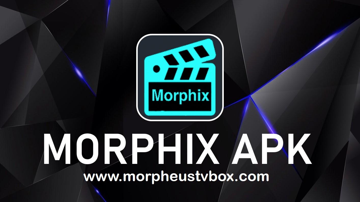 morphix tv apk download